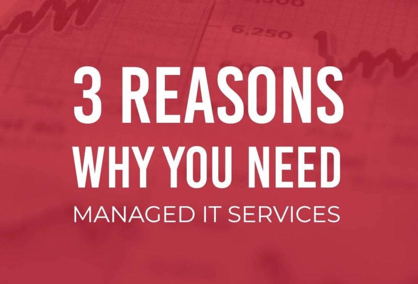 3 Reasons Why You Need Managed IT