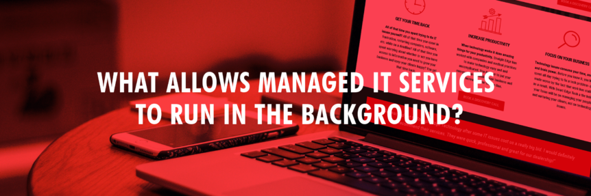 What Allows Managed IT Services to Run in the Background?
