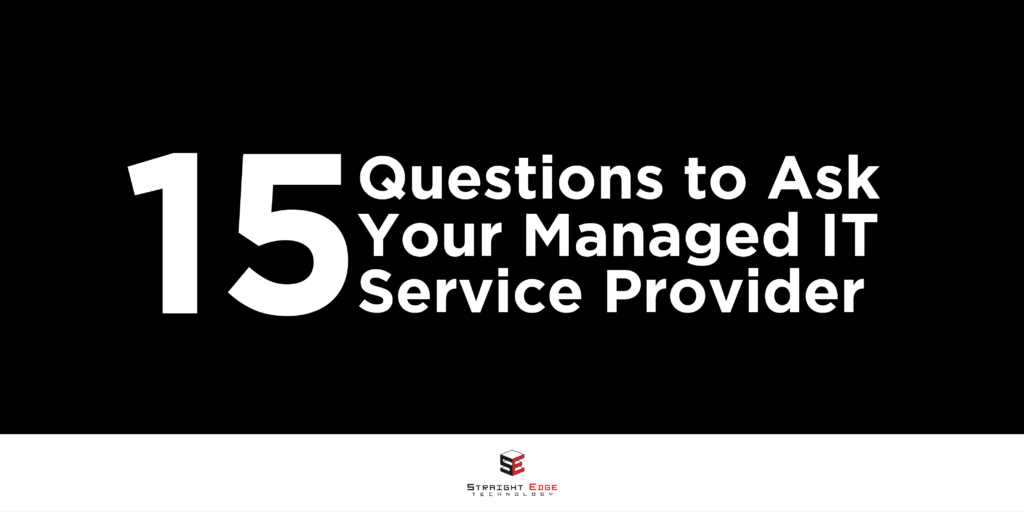 15 Questions to Ask Your Managed IT Service Provider 1