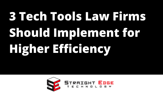 3 Tech Tools Law Firms Should Implement for Higher Efficiency 1