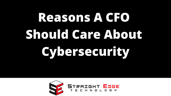Reasons A CFO Should Care About Cybersecurity 2
