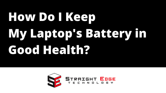 How do I keep my laptop's battery in good health? 1