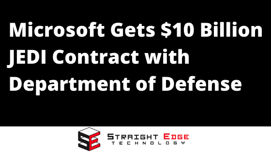 Microsoft Gets $10 Billion JEDI Contract with Department of Defense 5