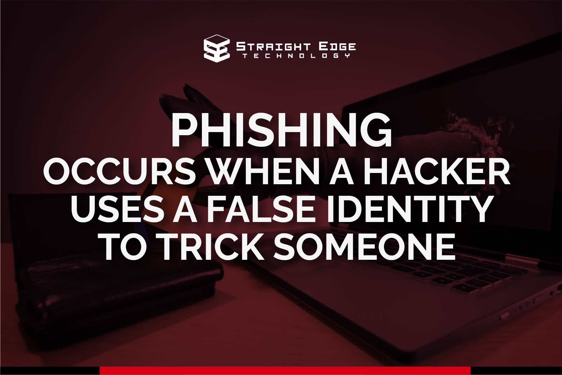 phishing occurs when a hacker uses a false identity to trick someone