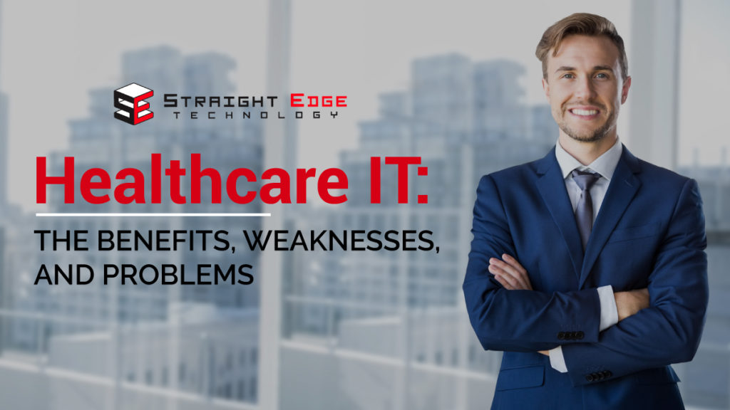 Healthcare IT: <br>  The Benefits, Weaknesses, and Problems 1