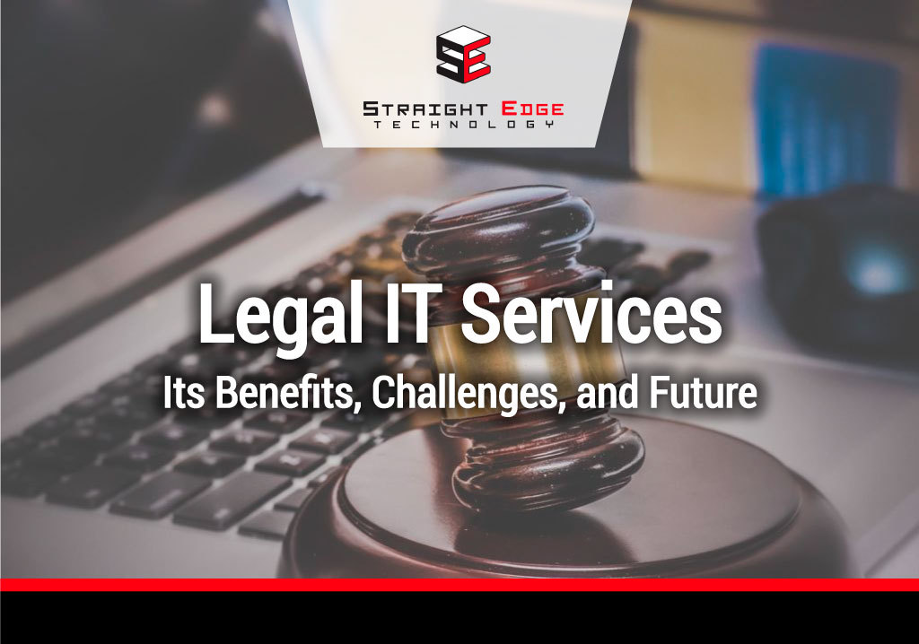 Legal IT Services: <br>  The Benefits, Challenges, and Future 1