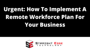 urgent how to implement a remote workforce plan for your business