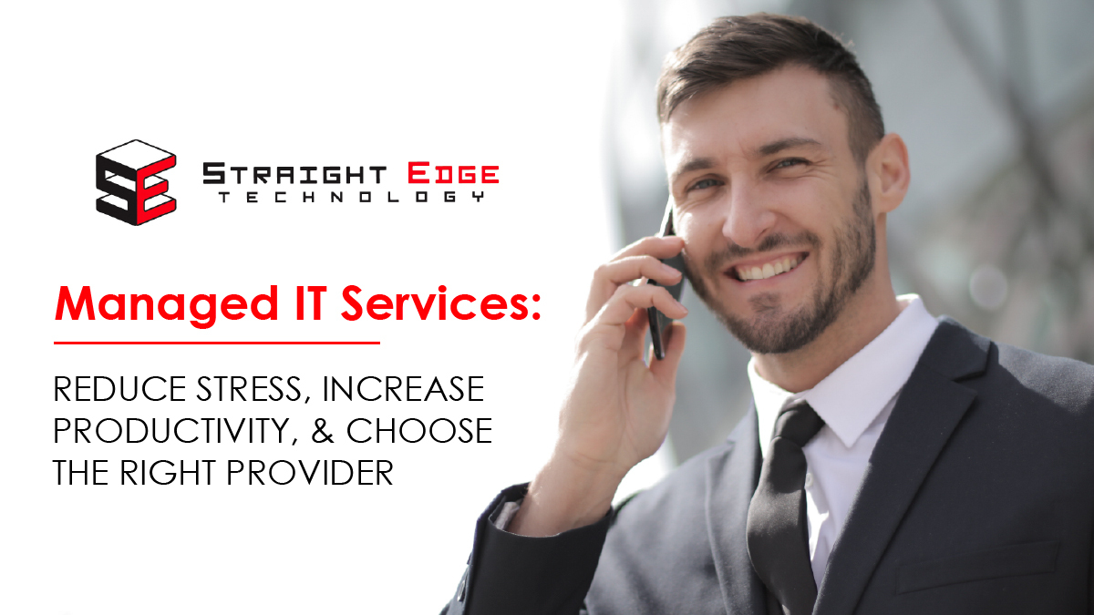 Managed IT Services: Reduce Stress, Increase Productivity, & Choose The Right Provider 1
